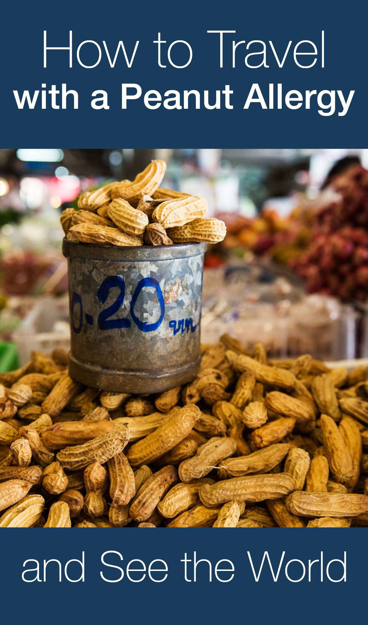 How to Travel with a Peanut Allergy and See the World