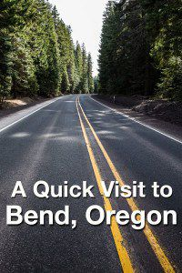 Visit to Bend Oregon