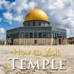 How to Visit Temple Mount and Dome of the Rock in Jerusalem
