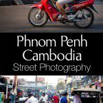 Phnom Penh Cambodia Street Photography