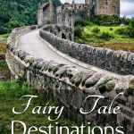 Fairy Tale Destinations around the world