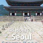 Seoul South Korea 48 Hours