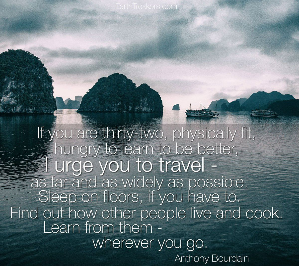 Anthony Bourdain Travel Widely Quote