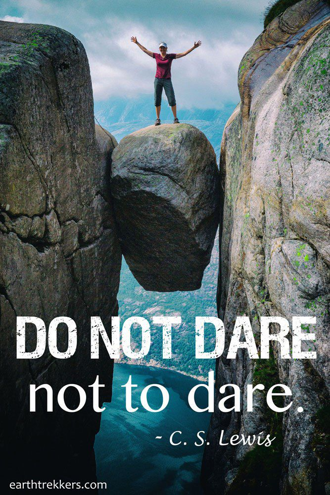 Do Not Dare Not to Dare Travel Quote