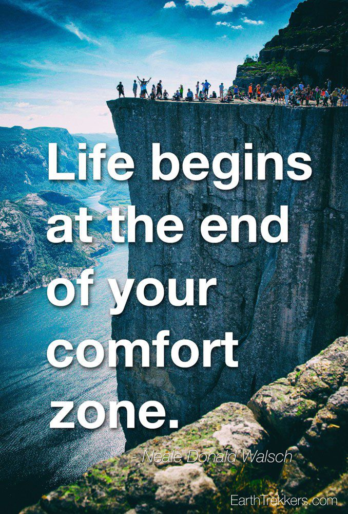 Life begins at the end of your comfort zone Travel Quotes