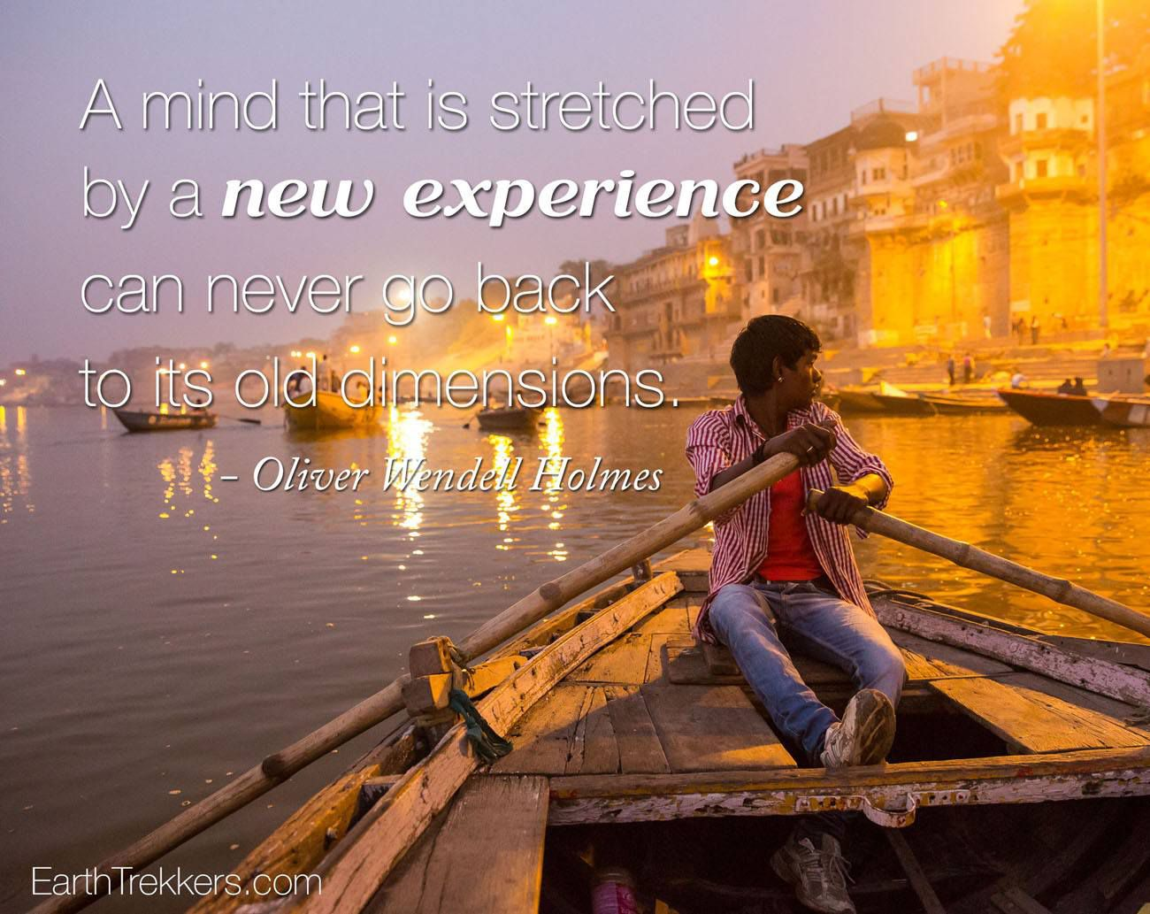Mind stretched by a new experience Travel Quotes