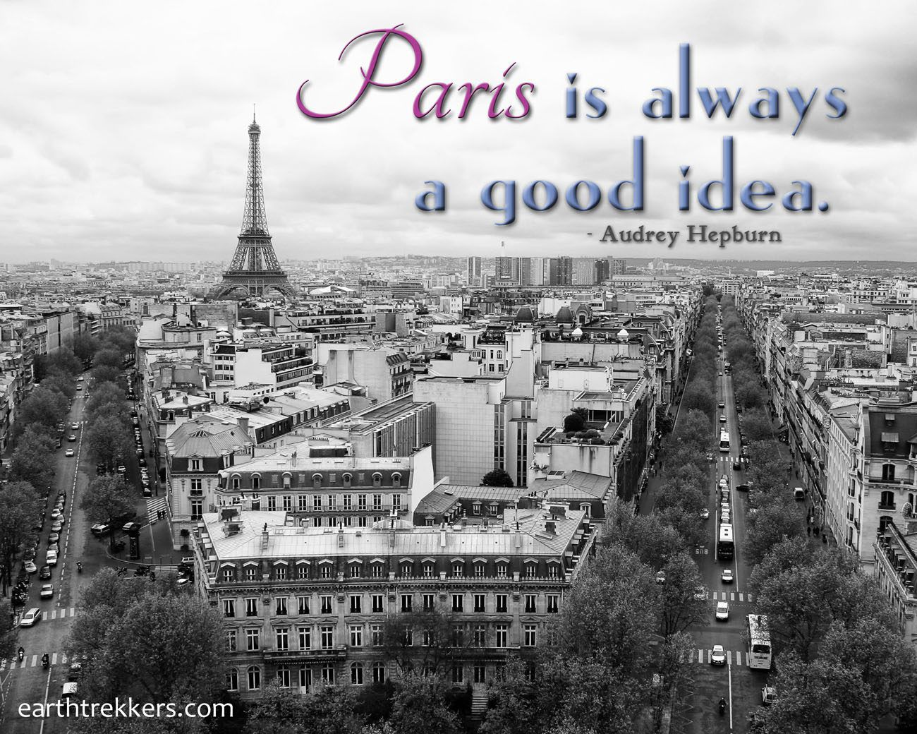 Paris is a Good Idea Travel Quotes