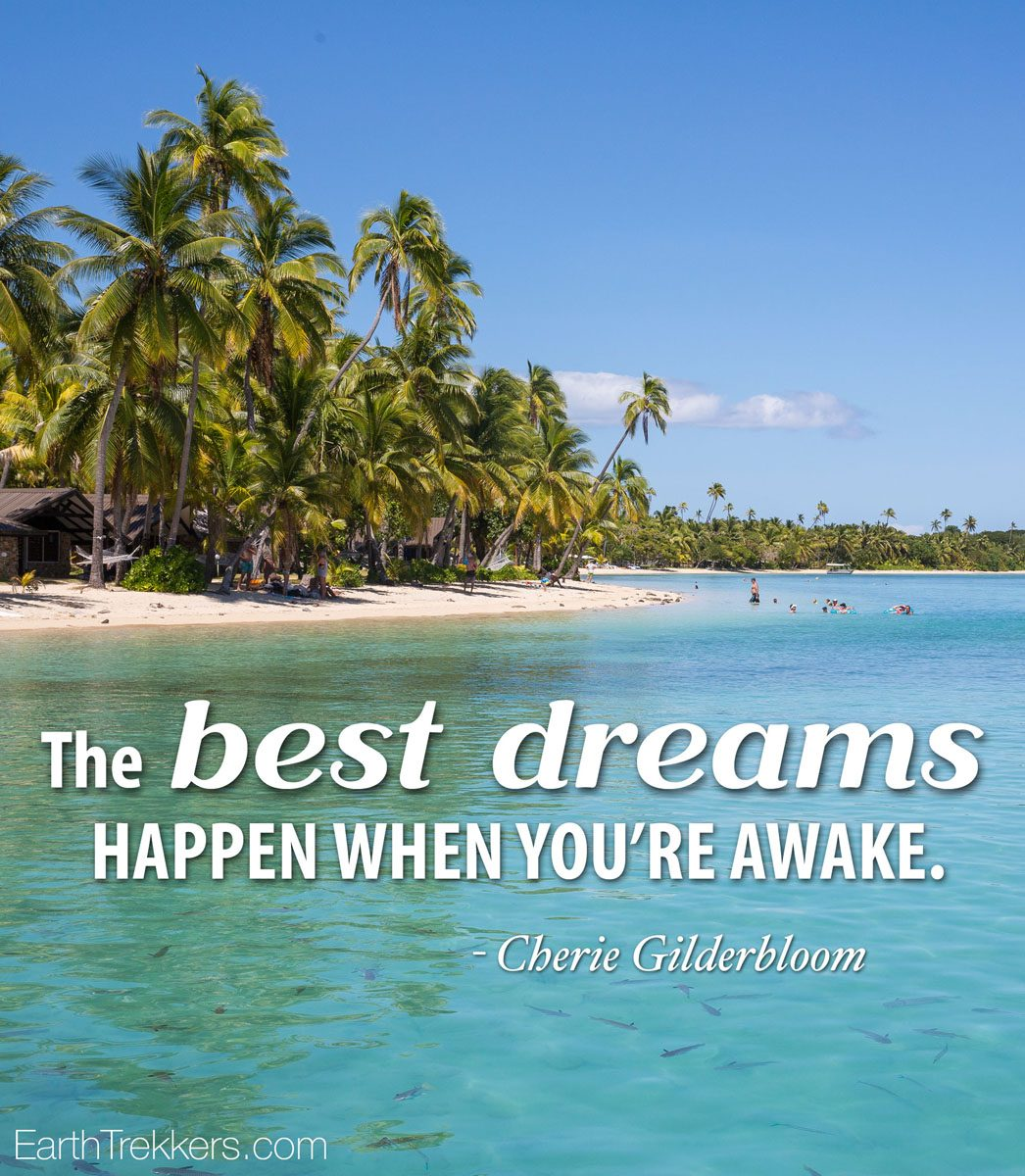 The best dreams happen when youre awake
