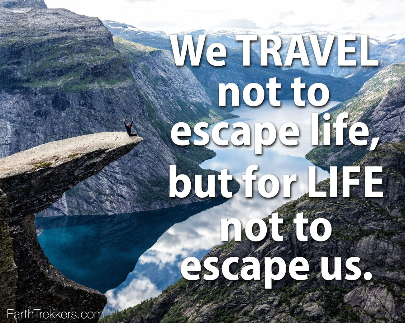We travel not to escape life quote