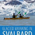 Glacier Kayaking in Svalbard Norway