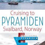 Pyramiden Cruise Svalbard Norway