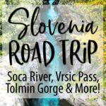Slovenia Road Trip Soca River