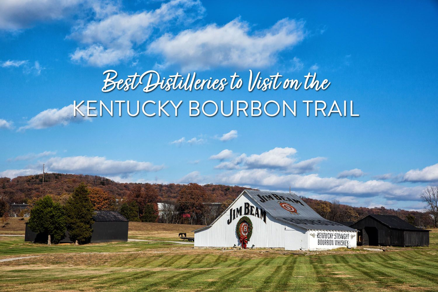 Best Distilleries Kentucky Bourbon Trail