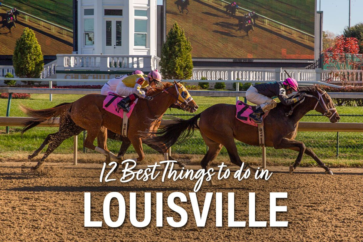 Best Things to do in Louisville