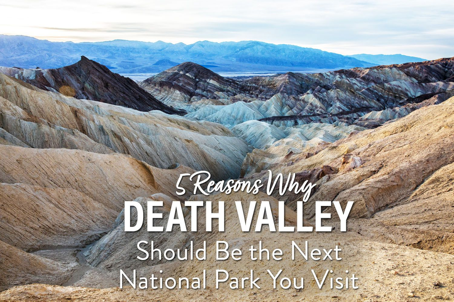 Reasons to Visit Death Valley