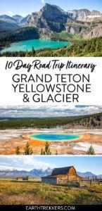Grand Teton Yellowstone and Glacier Road Trip Itinerary