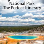 Yellowstone Itinerary and Travel Guide