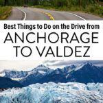 Anchorage to Valdez Alaska Travel Guide